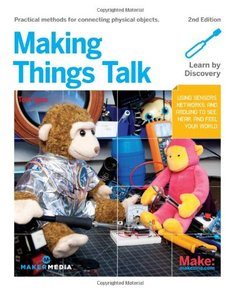 Making Things Talk : Using Sensors, Networks, and Arduino to see, hear, and feel your world, 2/e (Paperback)-cover
