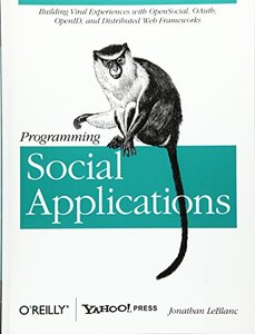 Programming Social Applications: Building Viral Experiences with OpenSocial, OAuth, OpenID, and Distributed Web Frameworks (Paperback)-cover