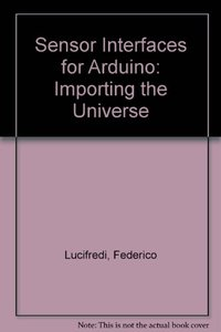 Sensor Interfaces for Arduino: Importing the Universe