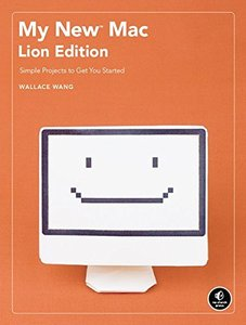 My New Mac, Lion Edition: Simple Projects to Get You Started (Paperback)-cover