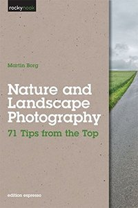 Nature and Landscape Photography: 71 Tips from the Top (Paperback)-cover