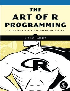 The Art of R Programming: A Tour of Statistical Software Design (Paperback)-cover