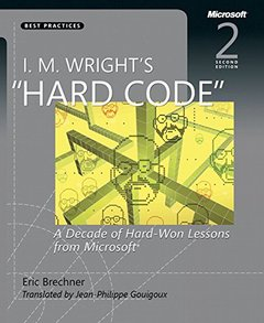 I.M. Wright's Hard Code: A Decade of Hard-Won Lessons from Microsoft, 2/e(Paperback)-cover