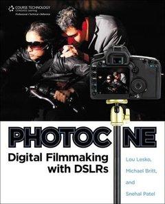 Photocine: Digital Filmmaking with DSLRs (Paperback)-cover