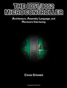 The 8051/8052 Microcontroller: Architecture, Assembly Language, and Hardware Interfacing (Paperback)-cover