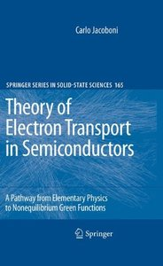 Theory of Electron Transport in Semiconductors: A Pathway from Elementary Physics to Nonequilibrium Green Functions (Hardcover)