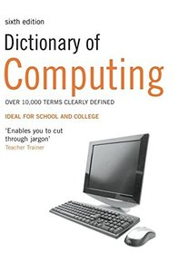 Dictionary of Computing, 6/e (Paperback)-cover