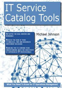 It Service Catalog Tools: What you Need to Know For It Operations Management (Paperback)-cover