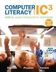 Computer Literacy for IC3 Unit 2: Using Productivity Software (Spiral-bound)-cover