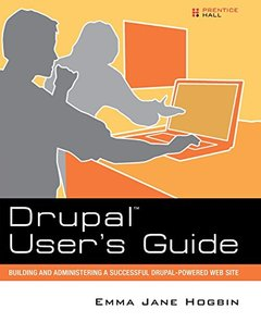 Drupal User's Guide: Building and Administering a Successful Drupal-Powered Web Site (Paperback)-cover