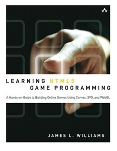 Learning HTML5 Game Programming: A Hands-on Guide to Building Online Games Using Canvas, SVG, and WebGL (Paperback)-cover