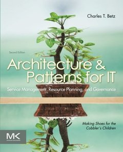 Architecture and Patterns for IT Service Management, Resource Planning, and Governance: Making Shoes for the Cobbler's Children, 2/e (Paperback)-cover