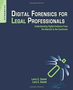 Digital Forensics for Legal Professionals: Understanding Digital Evidence From The Warrant To The Courtroom (Paperback)-cover