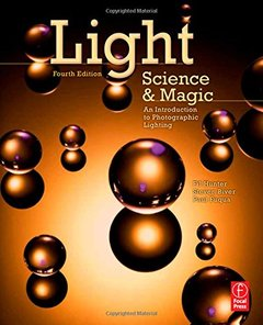 Light Science and Magic, 4/e : An Introduction to Photographic Lighting (Paperback)-cover