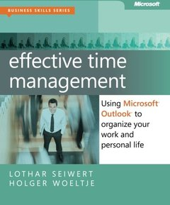 Effective Time Management: Using Microsoft Outlook to Organize Your Work and Personal Life (Paperback)-cover