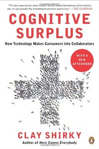 Cognitive Surplus: How Technology Makes Consumers into Collaborators (Paperback)-cover