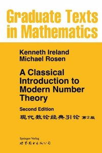 A Classical Introduction to Modern Number Theory (v. 84), 2/e (Hardcover)