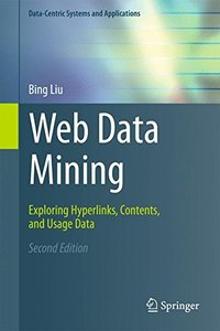 Web Data Mining, 2/e : Exploring Hyperlinks, Contents, and Usage Data (Hardcover)-cover