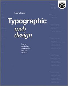 Typographic Web Design: How to Think Like a Typographer in HTML and CSS (Paperback)