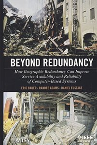 Beyond Redundancy: How Geographic Redundancy Can Improve Service Availability and Reliability of Computer-Based Systems (Hardcover)