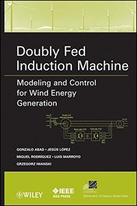 Doubly Fed Induction Machine: Modeling and Control for Wind Energy Generation Applications (Hardcover)-cover