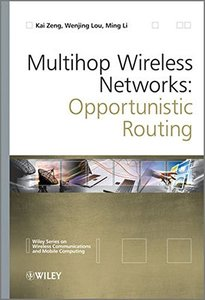 Multihop Wireless Networks: Opportunistic Routing (Hardcover)-cover
