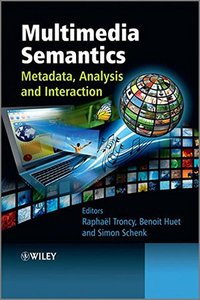 Multimedia Semantics: Metadata, Analysis and Interaction (Hardcover)-cover