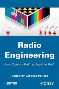Radio Engineering: From Software Radio to Cognitive Radio (Hardcover)
