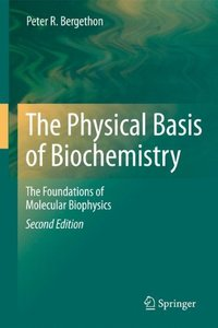The Physical Basis of Biochemistry: The Foundations of Molecular Biophysics, 2/e (Hardcover)-cover