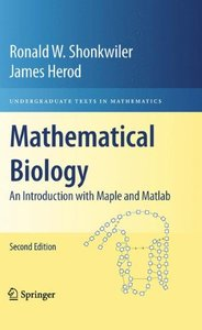 Mathematical Biology: An Introduction with Maple and Matlab, 2/e (Hardcover)-cover