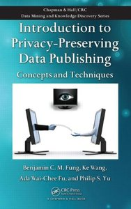 Introduction to Privacy-Preserving Data Publishing: Concepts and Techniques (Hardcover)-cover