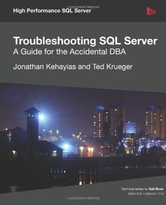 Troubleshooting SQL Server - A Guide for the Accidental DBA (Paperback)