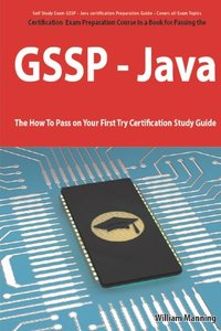 GIAC Secure Software Programmer - Java certification Exam Certification Exam Preparation Course in a Book for Passing the GSSP - Java Exam - The How To Pass on Your First Try Certification Study Guide-cover