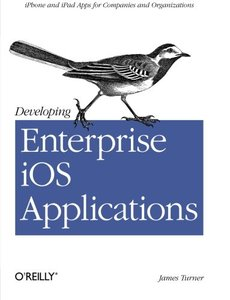 Developing Enterprise iOS Applications: iPhone and iPad Apps for Companies and Organizations (Paperback)-cover