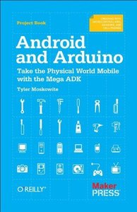 Getting Started with the Arduino Mega ADK: Making Things with Android and Arduino-cover