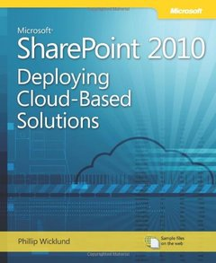 Microsoft SharePoint 2010: Deploying Cloud-Based Solutions: Learn Ways to Increase Your Organization's ROI Using Cloud Technology (Paperback)-cover