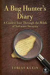 A Bug Hunter's Diary: A Guided Tour Through the Wilds of Software Security (Paperback)-cover
