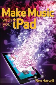 Make Music with Your iPad (Paperback)