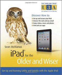 iPad for the Older and Wiser: Get up and running safely and quickly with the Apple iPad 2 (Paperback)-cover