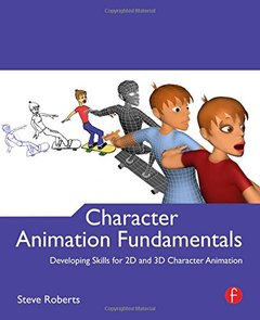 Character Animation Fundamentals: Developing Skills for 2D and 3D Character Animation (Paperback)-cover