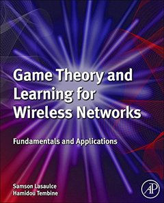 Game Theory and Learning for Wireless Networks: Fundamentals and Applications (Hardcover)-cover