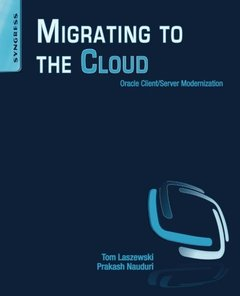 Migrating to the Cloud: Oracle Client/Server Modernization (Paperback)-cover