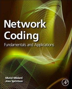 Network Coding: Fundamentals and Applications (Hardcover)-cover