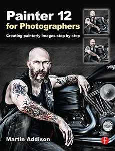 Painter 12 for Photographers: Creating painterly images step by step (Paperback)-cover