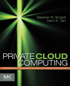 Private Cloud Computing: Consolidation, Virtualization, and Service-Oriented Infrastructure (Paperback)-cover
