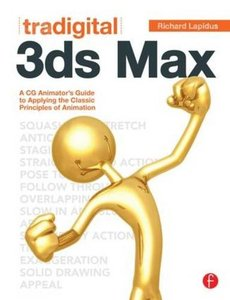 Tradigital 3ds Max: A CG Animator's Guide to Applying the Classic Principles of Animation (Paperback)-cover