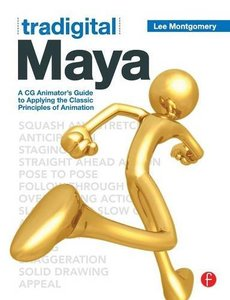 Tradigital Maya: A CG Animator's Guide to Applying the Classical Principles of Animation (Paperback)-cover