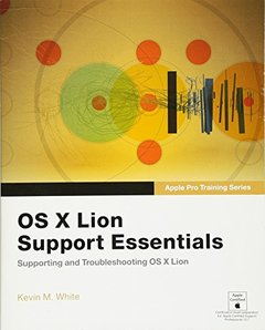 Apple Pro Training Series: OS X Lion Support Essentials: Supporting and Troubleshooting OS X Lion (Paperback)-cover