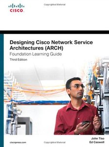 Designing Cisco Network Service Architectures (ARCH) Foundation Learning Guide: (CCDP ARCH 642-874), 3/e (Hardcover)-cover