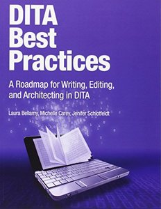 DITA Best Practices: A Roadmap for Writing, Editing, and Architecting in DITA (Paperback)-cover
